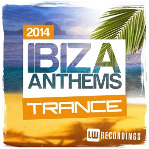 Ibiza Summer 2014 Anthems Trance