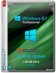Windows 8.1 Prof VL with Update & Office 2013 by Aleks v.02.08.2014 [x64] [Rus]