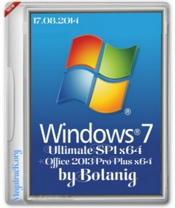 Microsoft Windows® 7 Ultimate SP1 + Office 2013 Pro Plus by Botanig (x64) (2014) [Rus]