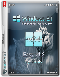 Windows Embedded 8.1 Industry Pro Easy v1.2 by EmiN (x64) (2014) [Rus]