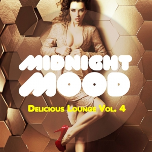 Midnight Mood - Delicious Lounge, Vol. 4