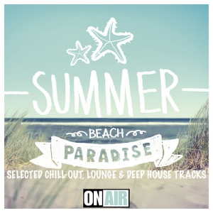 Summer Beach Paradise Selected Chill-Out Lounge and Deep House Tracks