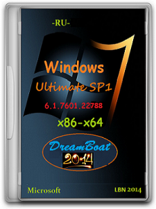 Microsoft Windows 7 Ultimate SP1 6.1.7601.22788 x86-х64 RU DreamBoat_2014 by Lopatkin (2014) Русский