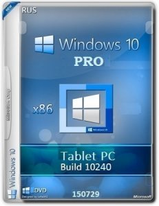 Microsoft Windows 10 Pro 10240.16393.150717-1719.th1_st1 x86 RU Tablet PC FINAL by Lopatkin (2015) RUS