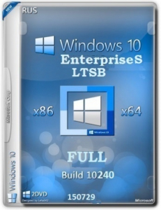 Microsoft Windows 10 EnterpriseS LTSB 10240.16393.150717-1719.th1_st1 FULL by lopatkin (x86-x64) (2015) [Rus]