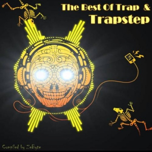 The Best Of Trap & Trapstep [Compiled by Zebyte]