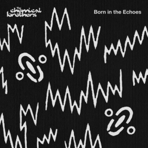 The Chemical Brothers - Born In The Echoes (2015) MP3