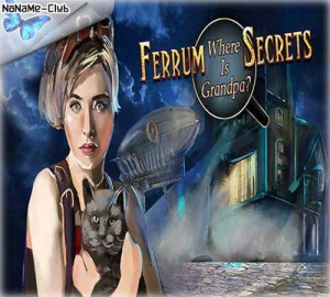 Ferrum's Secrets: Where Is Grandpa? (2015) [En] License HI2U