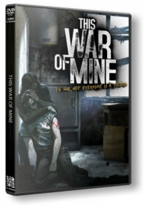 This War of Mine [v 1.3.2 + 1 DLC][RUS|ENG] RePack �� R.G. Revenants