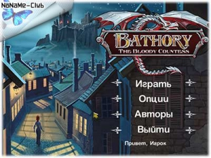 Bathory: The Bloody Countess / Батори: Кровавая графиня [Ru] Unofficial