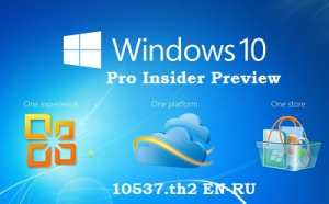 Microsoft Windows 10 Enterprise-Education-Pro-Home-HomeSL Insider Preview 10547 th2 x86-x64 RU FULL