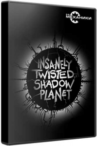 Insanely Twisted Shadow Planet [Ru/En] (1.0) Repack R.G. Механики