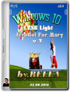 Win 10 LTSB Light AeroGui For Mary By Bella v.3..iso (x64) [Ru]