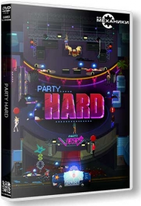 Party Hard [En] (1.0/upd2) Repack R.G. Механики