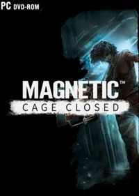 Magnetic: Cage Closed