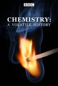 ВВС: Химия. Изменчивая История / BBC: Chemistry. A Volatile History / BBC: Elements (1 сезон 1-3 серии из 3)