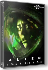 Alien: Isolation [Ru/En] (1.0/dlc) Repack R.G. Механики [Digital Deluxe Edition]