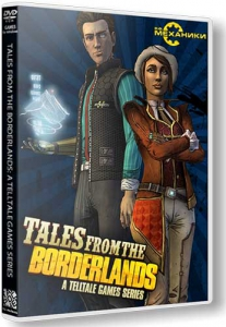 Tales from the Borderlands [Ru/En] (1.0.1) Repack R.G. Механики [Episodes 1-4]