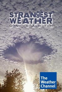 ����� �������� ������ �� ����� / Strangest Weather on Earth (1 �����. ����� 01-12 �� 12)