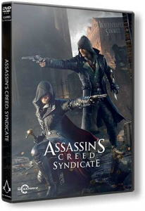 Assassin's Creed: Syndicate / Assassin's Creed: Синдикат [Ru/Multi] (1.12/upd1/dlc) Repack R.G. Механики