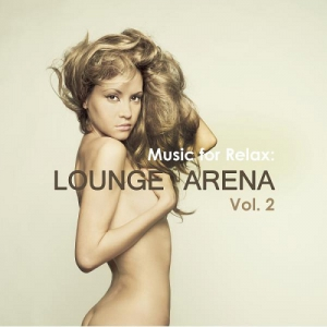VA - Music for Relax Lounge Arena Vol 2