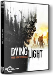 Dying Light [Ru/En] (1.6.2/dlc) Repack R.G. Механики [Ultimate Edition]