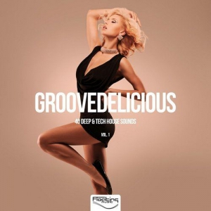 VA - Groovedelicious 40 Deep and Tech House Sounds, Vol 1
