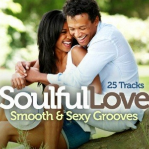 VA - Soulful Love Smooth and Sexy Grooves 25 Tracks