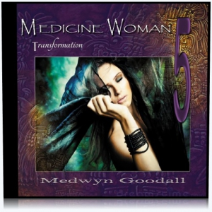 Medwyn Goodall - Medicine Woman 5: Transformation