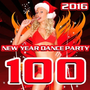 VA - 100 New Year Dance Party 2016