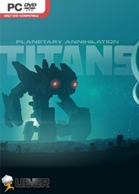 Planetary Annihilation: TITANS | RePack от xGhost