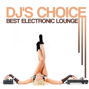 VA - DJ's Choice: Best Electronic Lounge