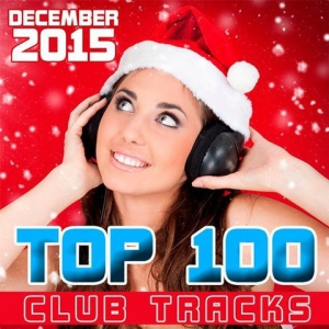 VA - Top 100 Club Tracks (December 2015)