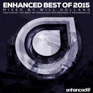 VA - Enhanced Best Of 2015 (Mixed By Will Holland)