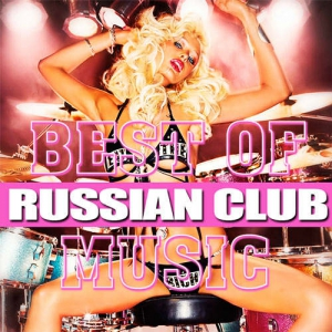 VA - Russian Club Best Of Music