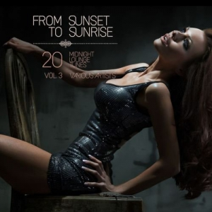 VA - From Sunset to Sunrise, Vol. 3 (20 Midnight Lounge Tunes)