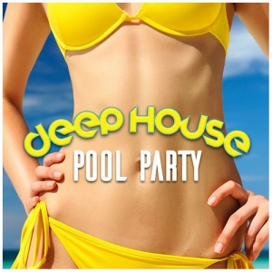 VA - Deep House Pool Party