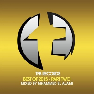 VA - TFB Records Best Of 2015 Part 2 (Mixed by Mhammed El Alami)