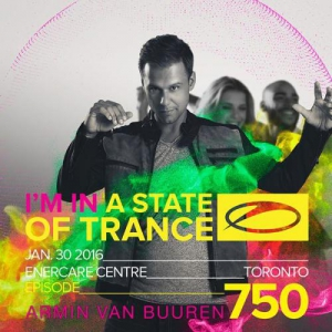 A State of Trance 750 (Part I and Warm-up) (28.01.2016) + Live @ Enercare Centre, Toronto (30.01.2016)