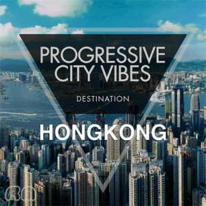 VA - Progressive City Vibes - Destination Hongkong