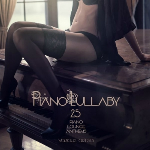VA - Piano Lullaby (25 Piano Lounge Anthems)