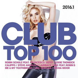 VA - Club Top 100 2016.1 [2CD]
