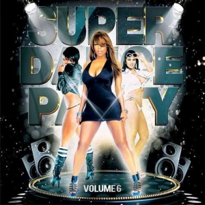 VA - Super Dance Party vol.6
