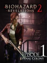 Resident Evil Revelations 2: Episode 1-4 | RePack �� R.G. Freedom