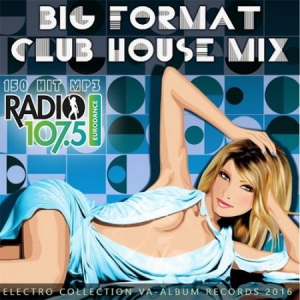 VA - Radio Eurodance: Big Format Club House Mix
