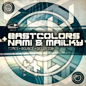 Eastcolors, & Nami & Mailky & Detail & Tiiu - Times / Bounce / Delusion
