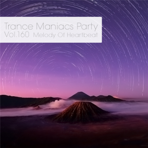 VA - Trance Maniacs Party: Melody Of Heartbeat #160