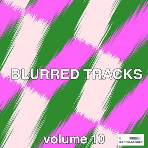 VA - Blurred Tracks, Vol. 10