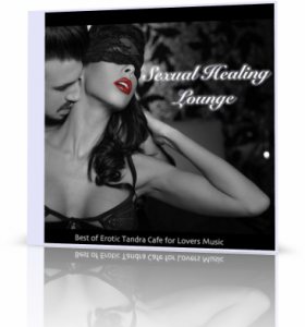 VA - Sexual Healing Lounge: Best of Erotic Tandra Cafe for Lovers