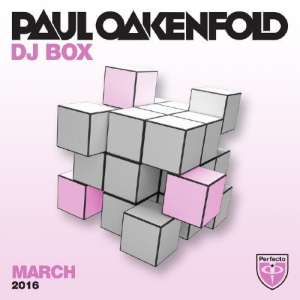 Paul Oakenfold - DJ Box March 2016